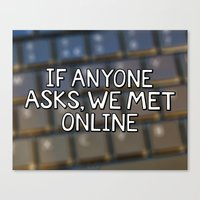 If Anyone Asks, We Met Online (Hand-Drawn) Canvas Print