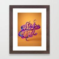 Stay True // Typography Framed Art Print
