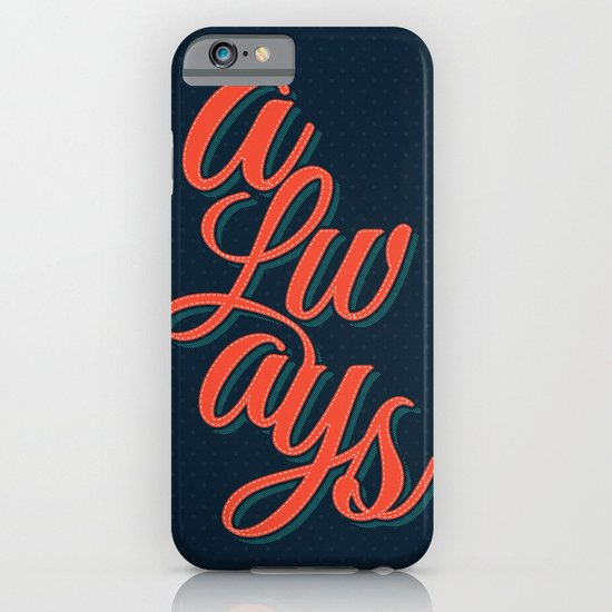 Always iPhone & iPod Case