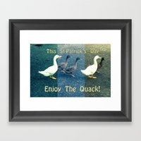 Enjoy The Quack Framed Art Print