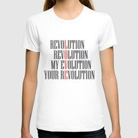 My Evolution, Your Revolution Womens Fitted Tee White SMALL