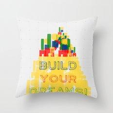Build your dreams! Throw Pillow
