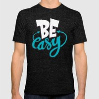 Be Easy. Mens Fitted Tee Tri-Black SMALL
