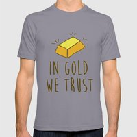 In Gold We Trust! Mens Fitted Tee Slate SMALL