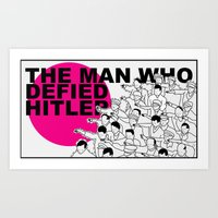 The Man Who Defied Hitle… Art Print