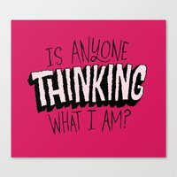 Is Anyone Thinking What I Am? Canvas Print
