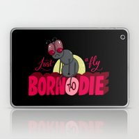 Just a Fly Born to Die Laptop & iPad Skin