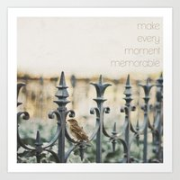 MAKE EVERY MOMENT MEMORA… Art Print