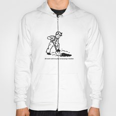 All Work & No Play… Hoody