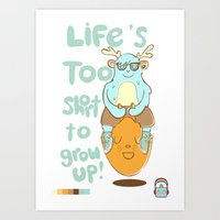 Life's Too Short To Grow… Art Print