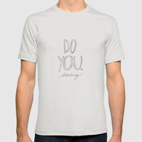 Do You, Darling Mens Fitted Tee Silver SMALL