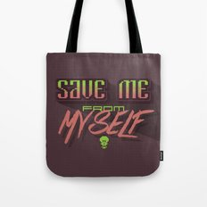 Save me from myself Tote Bag