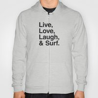 Live Love Laugh and Surf Hoody