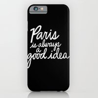 Paris Is Always a Good Idea v2 iPhone 6 Slim Case