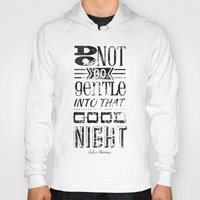 Do Not Go Gentle into That Good Night pt.1 Hoody