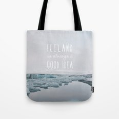Iceland Is Always A Good Idea Tote Bag