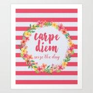 Carpe Diem / Seize The D… Art Print