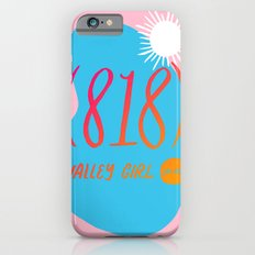 Valley Girl iPhone 6 Slim Case