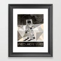 I NEED MORE SPACE Framed Art Print
