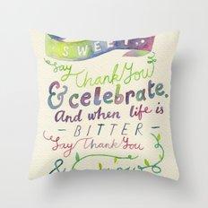 Say Thank You Throw Pillow