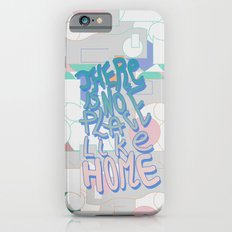 There is NO Place Like Home  Slim Case iPhone 6s