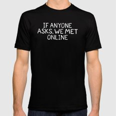 If Anyone Asks, We Met Online (Hand-Drawn) Mens Fitted Tee Black SMALL