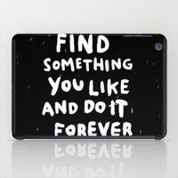 Find Something You Like iPad Case