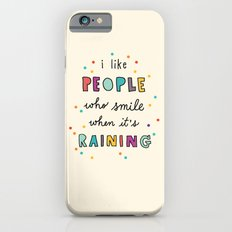 i like people who smile when it's raining (with raindrops) iPhone 6 Slim Case