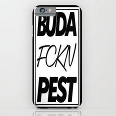 Buda fckn pest Slim Case iPhone 6s