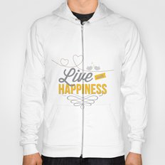 Live with happiness Hoody
