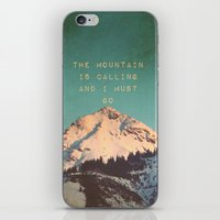 THE MOUNTAIN IS CALLING AND I MUST GO iPhone & iPod Skin