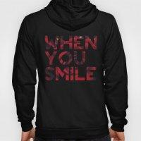 I Smile... Hoody