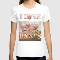 roses T-shirts featuring roses by PaulaPanther