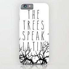 THE TREES SPEAK LATIN QUOTE BY MAGGIE STIEFVATER  Slim Case iPhone 6s