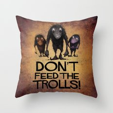 Don't Feed The Trolls! Throw Pillow