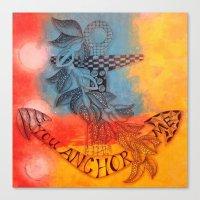You Anchor Me  Canvas Print