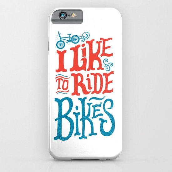 I Like to Ride Bikes iPhone & iPod Case