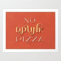 No Drunk Pizza Art Print