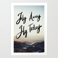 Fly Away Fly Today Art Print