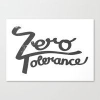 Zero Tolerance Canvas Print