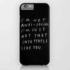 I AM NOT ANTI-SOCIAL iPhone 6s Slim Case