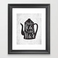 Make Tea Not War Framed Art Print