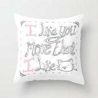 I Like You... Throw Pillow