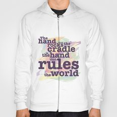 The Hand that Rocks the Cradle... Hoody