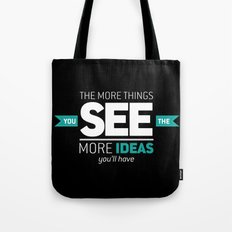 ...The More Ideas You'll Have Tote Bag