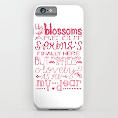 The Blossoms Are Out Slim Case iPhone 6s