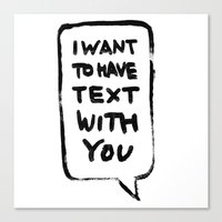 I want to have text with you Canvas Print