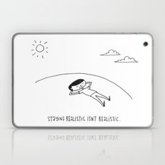 staying realistic isn't realistic Laptop & iPad Skin