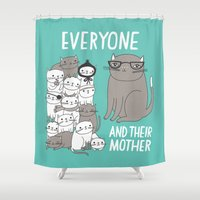 Everyone And Their Mothe… Shower Curtain