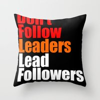 2010 - Don't Follow Leaders Lead Followers (Black) Throw Pillow
